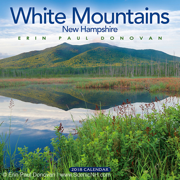 This is the front cover of the 2018 White Mountains, New Hampshire scenic wall calendar by Erin Paul Donovan, owner of ScenicNH Photography LLC.