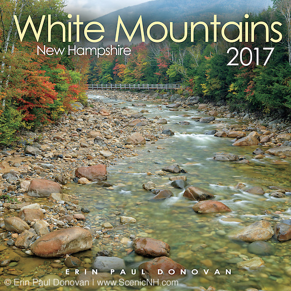 This is the front cover of the 2017 White Mountains, New Hampshire wall calendar by Erin Paul Donovan, owner of ScenicNH Photography LLC. The calendar can be purchased here: http://bit.ly/220sKru